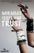 Miracles, Tests, and Trust : life of teenage muslims... by ssjaa0786
