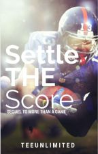 Settle the Score (Sequel to More Than A Game) by teeunlimited