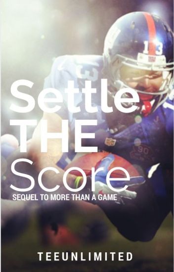 Settle the Score (Sequel to More Than A Game)
