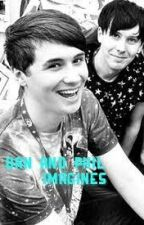Dan and Phil Imagines by im_a_phangirl
