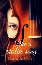 Like a violin song by NancyACantu