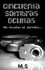 Cincuenta Sombras Ocultas (EDITANDO) by Maria_Sophia_