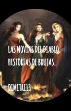 Las novias del Diablo. Historias de brujas by dimitri13