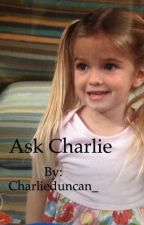 Ask Charlie Duncan by CharlieDuncan_