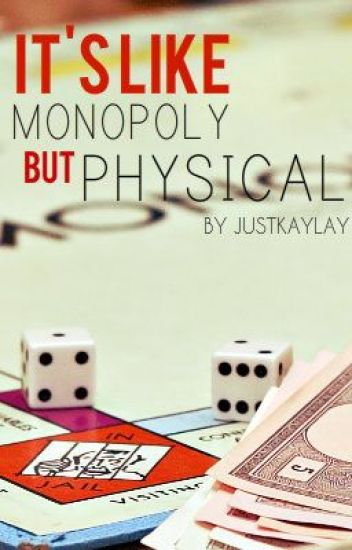 It's Like Monopoly, But Physical.
