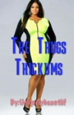 The Thugs Thickums (an urban bbw) by Uniquelybeautiif