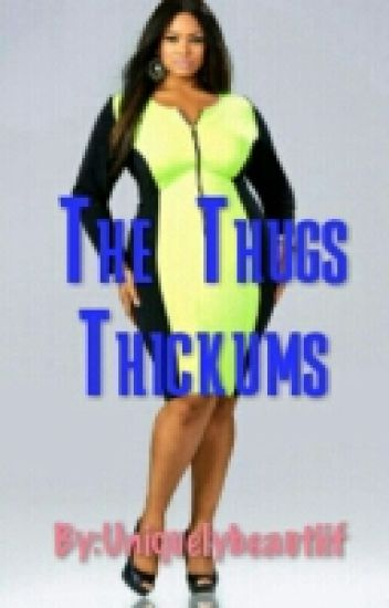 The Thugs Thickums (an urban bbw)