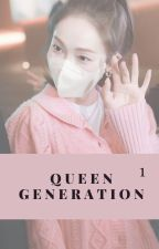 Queen Generation. by kimkibumkeyismylove