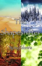 {old draft} The Shapeshifter by knightlynerd