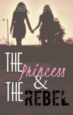 The Princess and The Rebel (LGBT Love Story) by Zoetiger99