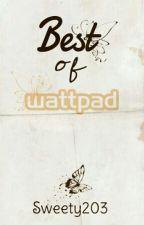 Best of Wattpad by Sweety203