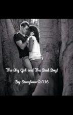 The Shy Girl and The Bad Boy! (BWWM) by Storylover2016