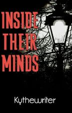 Inside Their Minds (Book One) (Completed) (Extended) by Kythewriter