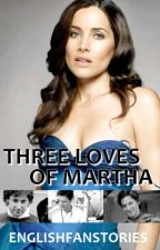 Three Loves Of Martha by englishfanstories