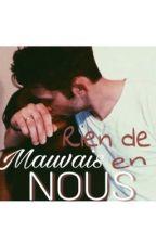 """""""Rien de mauvais en nous""""  by AshaLo"""