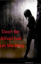 Don't be afraid just let me help. Jay McGuiness (The Wanted) Fan Fiction by KimmieMac_TW