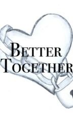Better Together (Sequel to 'Sister Hatred') by Stalking_Laurinah
