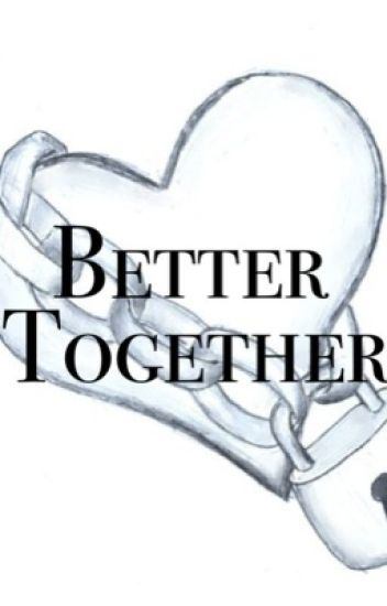 Better Together (Sequel to 'Sister Hatred')