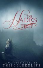 The Hades Test (Completed) by ThisGoldenLife