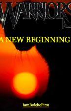 A New Beginning by IamBobtheFirst
