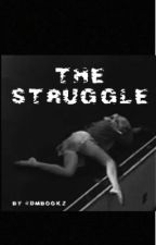 The Struggle by dmbookz_