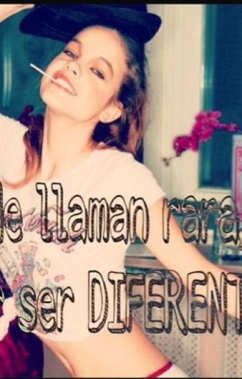 Me llaman rara,por ser Diferente [Wattys2015]