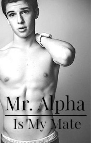 Mr. Alpha Is My Mate