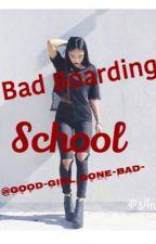 •Bad Boarding School• by Good-Girl_Gone-Bad-