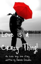 Love...A crazy thing! (an Iconic Boyz love story) by winterynarry