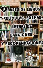 Frases, poemas, letras de canciones y más ;) by EllaSo
