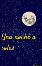 Una noche a solas by Rukiora