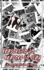 reasons to go, reasons to stay ➸ camren by txrches