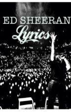 Ed Sheeran ~ Complete Lyrics by EternalSilence