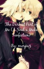 The Darkest Part of Me (A Soul x Maka Fanfiction) by merpx3