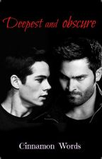 Deepest and obscure (Sterek) by Cinnamon_words