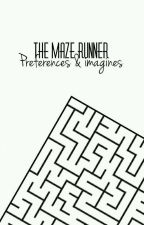 Maze Runner Preferences And Imagines by wegottarunner