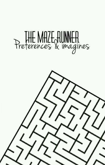 Maze Runner Preferences And Imagines