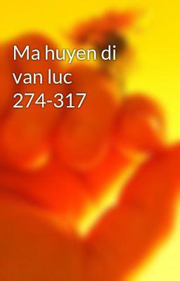 Đọc truyện Ma huyen di van luc 274-317