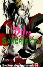 Dulce Locura Sangrienta by fortalezaunicornio24