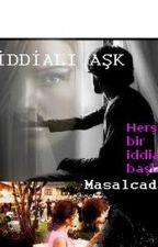 İDDİALI AŞK(Bence yapamazsın!) by MASALCADISI