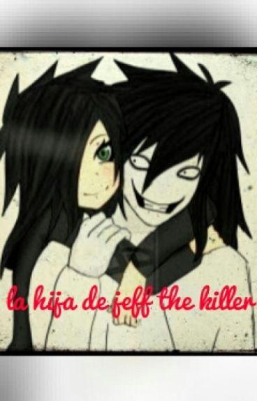 La hija de jeff the killer