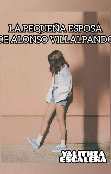 La pequeña esposa de Alonso Villalpando