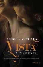 Amor à Segunda Vista 2 (DEGUSTAÇÃO) by AC_NUNES