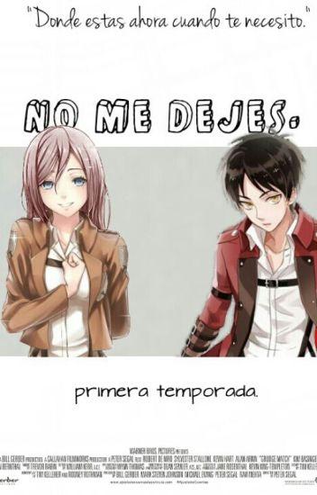 Shingeki No Kyojin: No me dejes ( Eren y Tú).