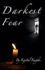 Darkest Fear by Lore_oflove