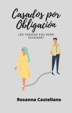 Casados por obligacion. by RosannaCastellanoAbr