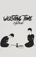 wasting time » lh ; mc by sublimed