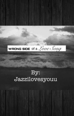 Wrong Side of a Love Song (Mindless Behavior love story)