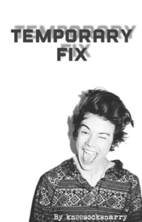 Temporary Fix (narry) by kneesocksnarry