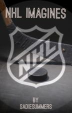 NHL Imagines (Requests Closed) by SadieSummers